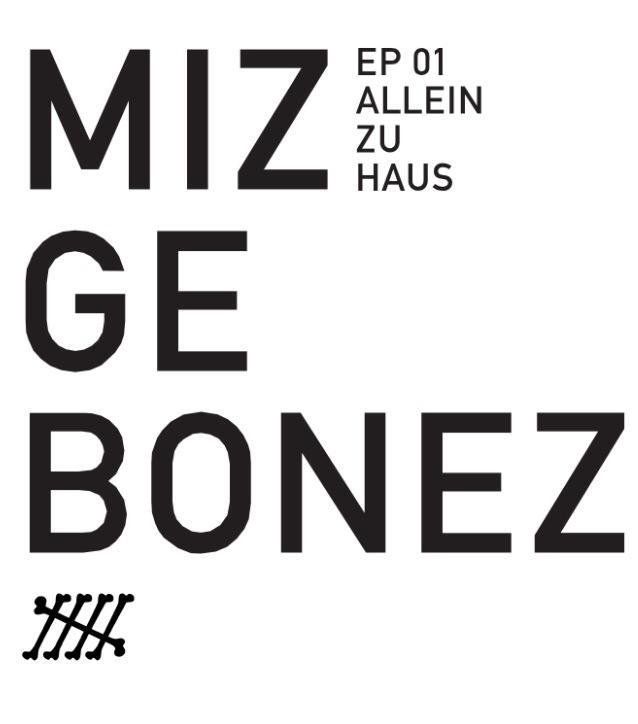 MizgebonezAlleinZuHaus